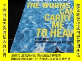 二手書博民逛書店the罕見worms can carry me to heave