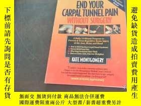 二手書博民逛書店END罕見YOUR CARPAL TUNNEL PAIN WTT