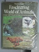 【書寶二手書T8/動植物_QKT】Fascinating World of Animals