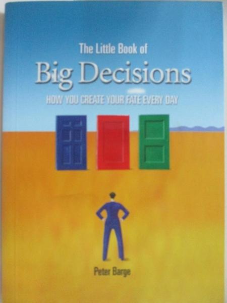 【書寶二手書T5/傳記_H4I】The Little Book of Big Decisions_Barge, Peter