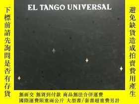 二手書博民逛書店LA罕見CUMPARSITA: EL TANGO UNIVERSAL ((化妝舞會 假面遊行 ——探戈的世界)(