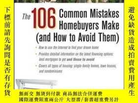 二手書博民逛書店The罕見106 Common Mistakes Homebuyers Make (and How to Avoi