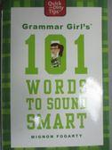 【書寶二手書T1/語言學習_GLZ】Grammar Girl s 101 Words to Sound Smart_Mignon Fogarty