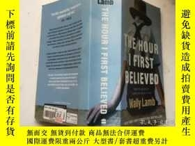 二手書博民逛書店The罕見Hour I First Believed 我第一個相