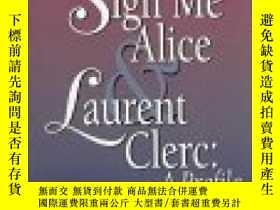 二手書博民逛書店Sign罕見Me Alice & Laurent Clerc: A Profile  Classroom Guid