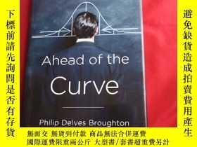 二手書博民逛書店Ahead罕見of the Curve(精裝)Y179070 Philip Delves Broughton