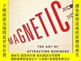 二手書博民逛書店Magnetic:罕見The Art of Attracting BusinessY410016 Joe Ca