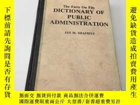 二手書博民逛書店the罕見facts on file DICTIONARY OF PUBLIC ADMINISTRAIONY3