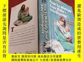 二手書博民逛書店How罕見To Multiply Your Baby's IntelligenceY177301 GLENN