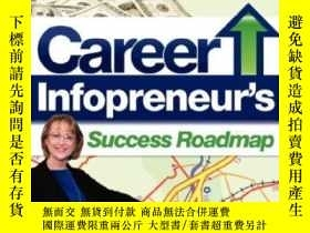 二手書博民逛書店Career罕見Infopreneur s Success RoadmapY307751 Marcia Ben
