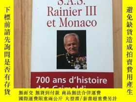二手書博民逛書店S.A.S罕見Rainier et Monaco 700 ans dhistoireY163994