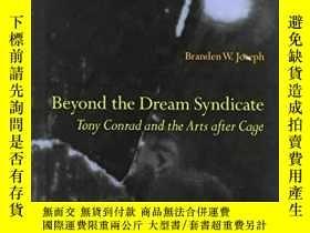 二手書博民逛書店Beyond罕見the Dream Syndicate: Tony Conrad and the Arts Aft