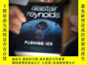 二手書博民逛書店alastair罕見reynolds 九品Y20055 Pushing Ice 外文出版社 出版2005