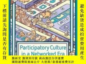 二手書博民逛書店Participatory罕見Culture In A Networked Era: A Conversation