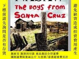 二手書博民逛書店The罕見Boys from Santa Cruz: A Thriller-來自聖克魯斯的男孩:一部驚悚片Y4
