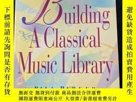 二手書博民逛書店Building罕見a Classical Music Library 原版英文! 建設古典音樂圖書館Y203