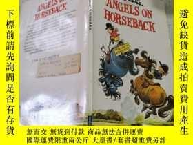 二手書博民逛書店angles罕見on horseback馬背上的天使Y200392