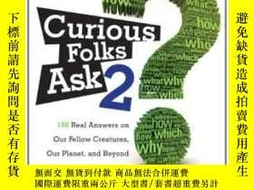 二手書博民逛書店Curious罕見Folks Ask 2: 188 Real Answers On Our Fellow Crea