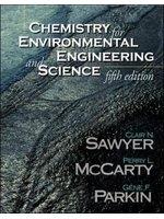 二手書博民逛書店《Chemistry for Environmental Engineering and Science》 R2Y ISBN:0071230459