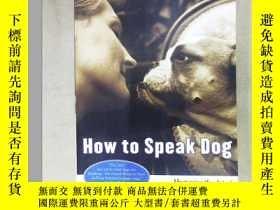 二手書博民逛書店How罕見To Speak Dog: Mastering the