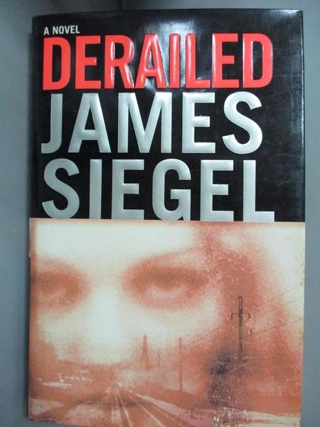 【書寶二手書T2/原文小說_DGQ】Derailed_James Siegel
