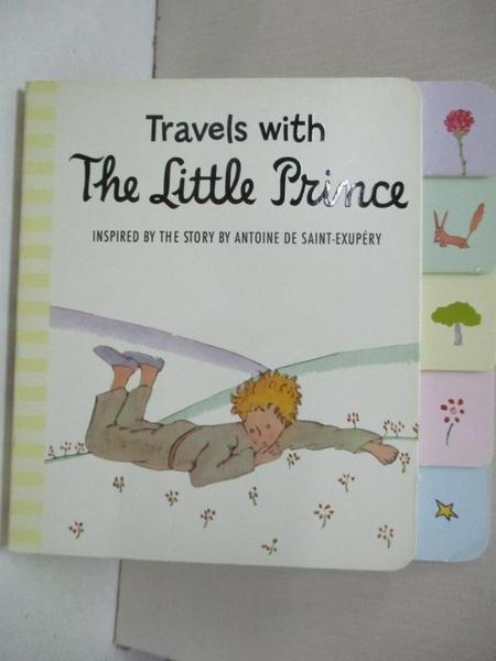 【書寶二手書T6/少年童書_G8Q】Travels with the Little Prince (Tabbed Board Book)_De Saint-Exupery, Antoine