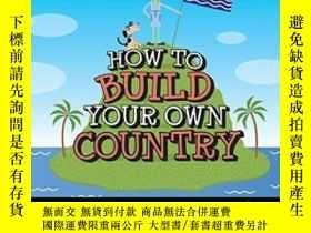 二手書博民逛書店How罕見To Build Your Own Country-如何建設自己的國家Y436638 Valerie