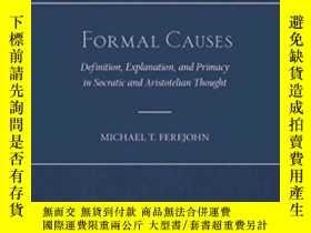 二手書博民逛書店Formal罕見CausesY364682 Michael T. Ferejohn Oxford Univer