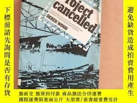 二手書博民逛書店Project罕見Cancelled: A searching criticism of the abandonm