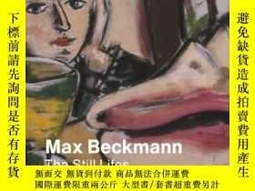 二手書博民逛書店Max罕見Beckmann: The Still Lifes 馬