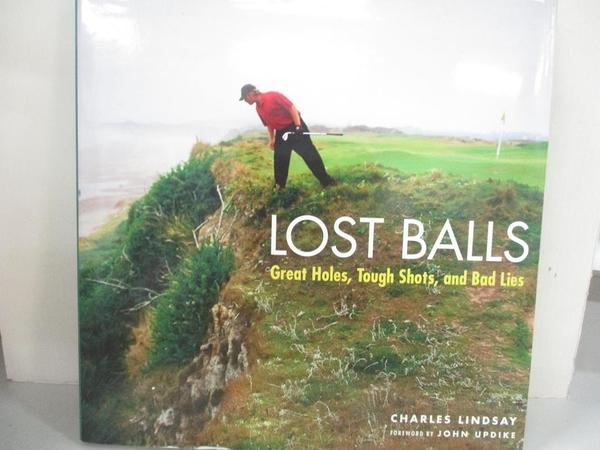【書寶二手書T1/體育_KC7】Lost Balls: Great Holes, Tough Shots, and Bad Lies_Lindsay