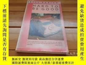 二手書博民逛書店HARD罕見TO BE GOOD 很難做好Y20470 BILL