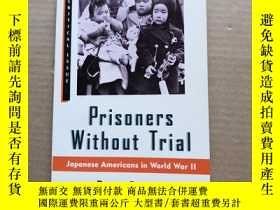 二手書博民逛書店未經審判的囚犯:二戰中的日裔美國人罕見Prisoners Without Trial : Japanese Ame