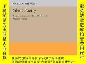 二手書博民逛書店Silent罕見PoetryY255562 Nicholas Mirzoeff Princeton Unive