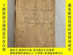 二手書博民逛書店A罕見Complete Handbook Of Practical English Conversation 民國