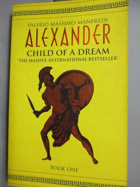 【書寶二手書T5/原文小說_LJF】Alexander: Child of a Dream v.1_Valerio Ma