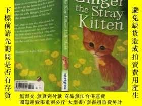 二手書博民逛書店Ginger罕見the Stray Kitten: 一只流浪的小貓Y200392