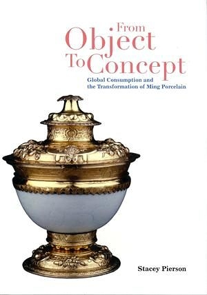 From Object to Concept:Global Consumption and the Transformation of Ming..