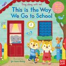 Sing Along With Me! This Is The Way We Go To School 唱歌去上學 童謠歌唱操作書(英國版)