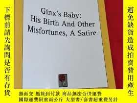 二手書博民逛書店Ginx s罕見Baby: His Birth and Other Misfortunes; A Satire (