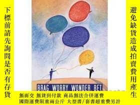 二手書博民逛書店Brag,罕見Worry, Wonder, Bet: A Manager's Guid...-吹噓、擔心