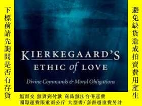 二手書博民逛書店Kierkegaard s罕見Ethic Of LoveY255562 C. Stephen Evans Ox