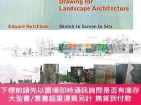 二手書博民逛書店Drawing罕見for Landscape Architecture: Sketch to Screen to