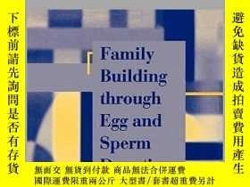 二手書博民逛書店Family罕見Building Through Egg and Sperm Donation-通過卵子和精子捐獻