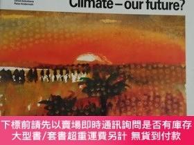 二手書博民逛書店Climate-our罕見future? 我們的未來如何?Y222470 ulrich schotterer