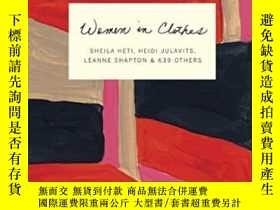 二手書博民逛書店Women罕見In Clothes: Why We Wear What We WearY255562 Shei