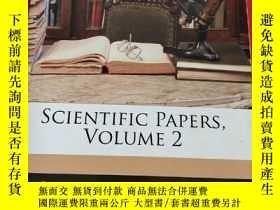 二手書博民逛書店Scientific罕見Papers, Volume 2 (16開) 【詳見圖】Y5460 Rayleigh,