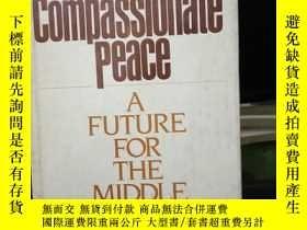 二手書博民逛書店A罕見COMPASSIONATE PEACE:A FUTURE