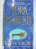【書寶二手書T5/原文小說_AAK】Key of Valor_Nora Roberts