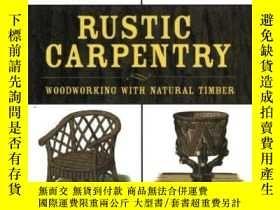 二手書博民逛書店Rustic罕見Carpentry: Woodworking with Natural Timber-鄉村木工:用